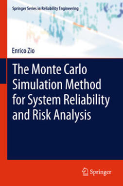 Zio, Enrico - The Monte Carlo Simulation Method for System Reliability and Risk Analysis, ebook