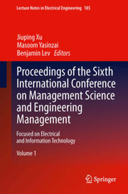 Xu, Jiuping - Proceedings of the Sixth International Conference on Management Science and Engineering Management, ebook