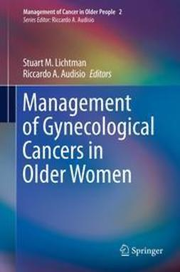 Lichtman, Stuart M. - Management of Gynecological Cancers in Older Women, e-bok