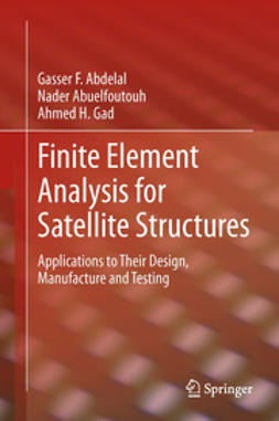 Abdelal, Gasser F. - Finite Element Analysis for Satellite Structures, ebook