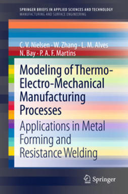 Nielsen, C. V. - Modeling of Thermo-Electro-Mechanical Manufacturing Processes, e-bok