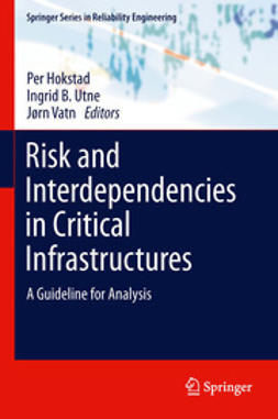 Hokstad, Per - Risk and Interdependencies in Critical Infrastructures, e-bok