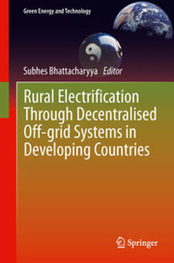 Bhattacharyya, Subhes - Rural Electrification Through Decentralised Off-grid Systems in Developing Countries, ebook