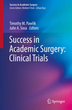Pawlik, Timothy M. - Success in Academic Surgery: Clinical Trials, ebook