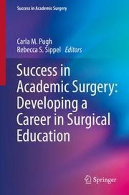 Pugh, Carla M - Success in Academic Surgery: Developing a Career in Surgical Education, ebook