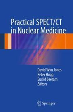 Jones, David Wyn - Practical SPECT/CT in Nuclear Medicine, ebook