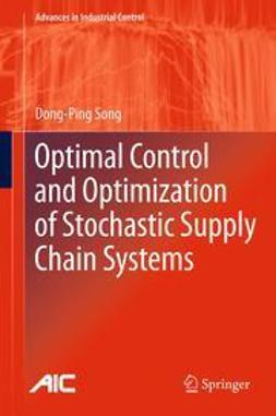 Song, Dong-Ping - Optimal Control and Optimization of Stochastic Supply Chain Systems, ebook