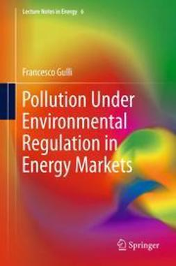 Gullì, Francesco - Pollution Under Environmental Regulation in Energy Markets, ebook