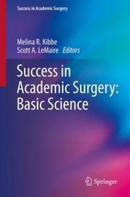 Kibbe, Melina R. - Success in Academic Surgery: Basic Science, ebook