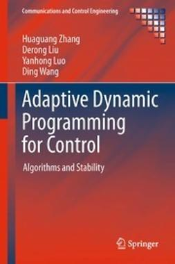 Zhang, Huaguang - Adaptive Dynamic Programming for Control, e-kirja