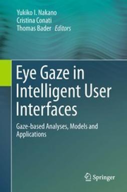 Nakano, Yukiko I. - Eye Gaze in Intelligent User Interfaces, ebook