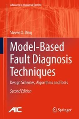 Ding, Steven X. - Model-Based Fault Diagnosis Techniques, ebook