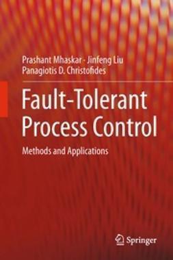 Mhaskar, Prashant - Fault-Tolerant Process Control, ebook