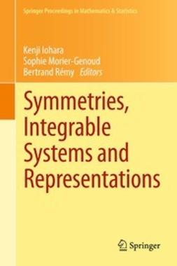 Iohara, Kenji - Symmetries, Integrable Systems and Representations, e-kirja