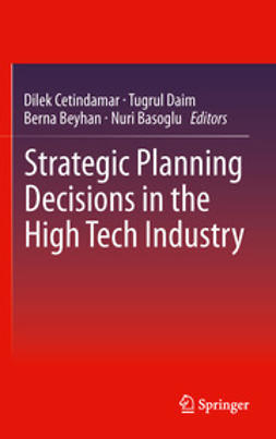 Cetindamar, Dilek - Strategic Planning Decisions in the High Tech Industry, ebook