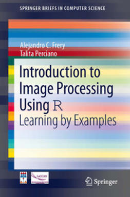 Frery, Alejandro C. - Introduction to Image Processing Using R, ebook