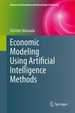 Marwala, Tshilidzi - Economic Modeling Using Artificial Intelligence Methods, e-bok