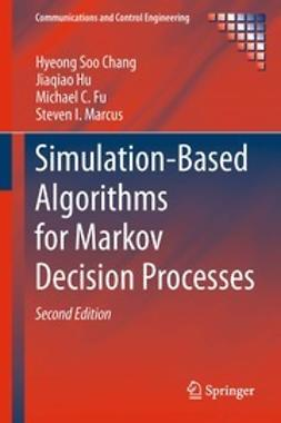 Chang, Hyeong Soo - Simulation-Based Algorithms for Markov Decision Processes, e-bok