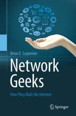 Carpenter, Brian E. - Network Geeks, ebook