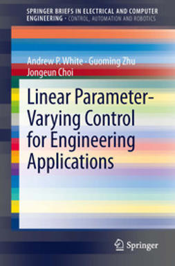 White, Andrew P. - Linear Parameter-Varying Control for Engineering Applications, ebook