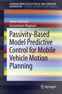 Tahirovic, Adnan - Passivity-Based Model Predictive Control for Mobile Vehicle Motion Planning, ebook