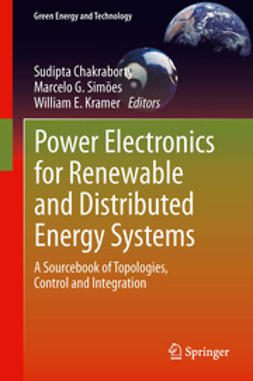 Chakraborty, Sudipta - Power Electronics for Renewable and Distributed Energy Systems, e-bok