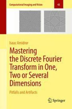 Amidror, Isaac - Mastering the Discrete Fourier Transform in One, Two or Several Dimensions, e-bok