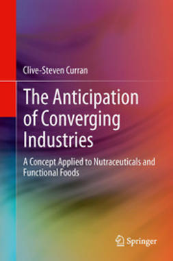 Curran, Clive-Steven - The Anticipation of Converging Industries, ebook