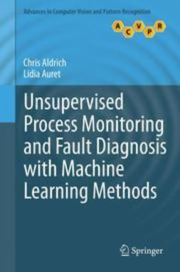 Aldrich, Chris - Unsupervised Process Monitoring and Fault Diagnosis with Machine Learning Methods, ebook