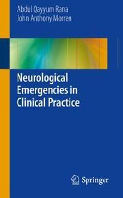 Rana, Abdul Qayyum - Neurological Emergencies in Clinical Practice, ebook