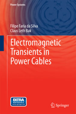 Silva, Filipe Faria da - Electromagnetic Transients in Power Cables, ebook