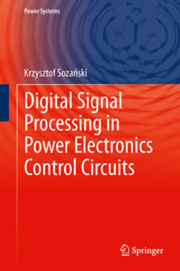 Sozański, Krzysztof - Digital Signal Processing in Power Electronics Control Circuits, e-bok