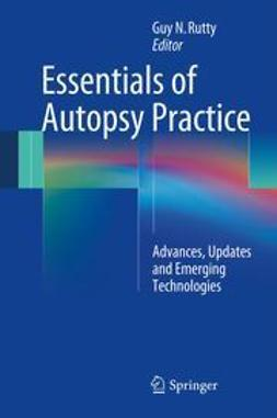 Rutty, Guy N. - Essentials of Autopsy Practice, ebook