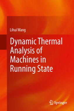 Wang, Lihui - Dynamic Thermal Analysis of Machines in Running State, ebook