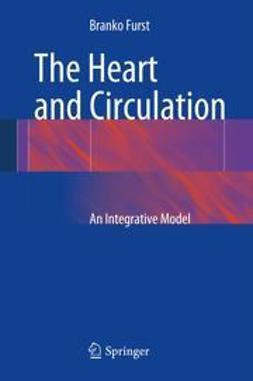 Furst, Branko - The Heart and Circulation, e-kirja