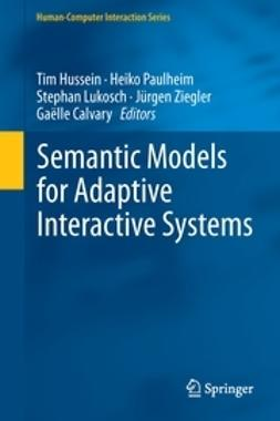 Hussein, Tim - Semantic Models for Adaptive Interactive Systems, ebook