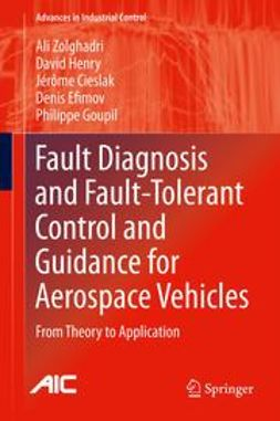 Zolghadri, Ali - Fault Diagnosis and Fault-Tolerant Control and Guidance for Aerospace Vehicles, e-kirja