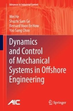 He, Wei - Dynamics and Control of Mechanical Systems in Offshore Engineering, ebook