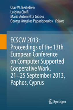 Bertelsen, Olav W. - ECSCW 2013: Proceedings of the 13th European Conference on Computer Supported Cooperative Work, 21-25 September 2013, Paphos, Cyprus, ebook