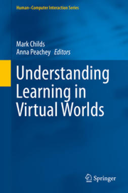 Childs, Mark - Understanding Learning in Virtual Worlds, ebook