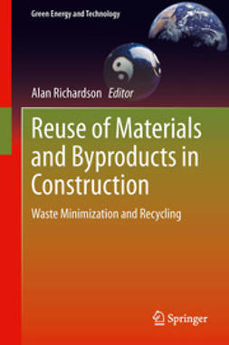 Richardson, Alan - Reuse of Materials and Byproducts in Construction, ebook