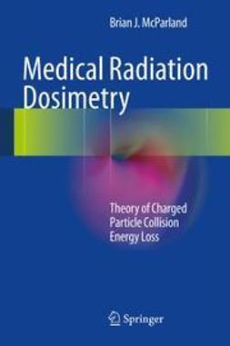 McParland, Brian J - Medical Radiation Dosimetry, ebook