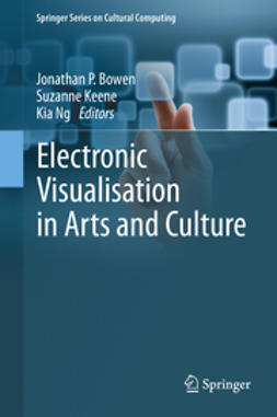 Bowen, Jonathan P. - Electronic Visualisation in Arts and Culture, e-bok