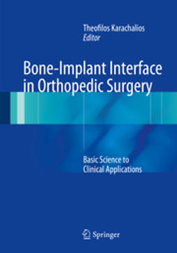 Karachalios, Theofilos - Bone-Implant Interface in Orthopedic Surgery, e-bok