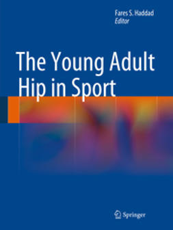 Haddad, Fares S. - The Young Adult Hip in Sport, e-kirja
