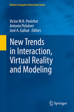 Penichet, Victor M.R. - New Trends in Interaction, Virtual Reality and Modeling, ebook