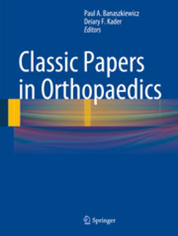 Banaszkiewicz, Paul A. - Classic Papers in Orthopaedics, e-kirja