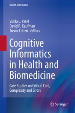 Patel, Vimla L. - Cognitive Informatics in Health and Biomedicine, e-bok