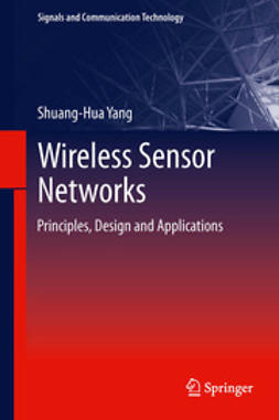 Yang, Shuang-Hua - Wireless Sensor Networks, ebook