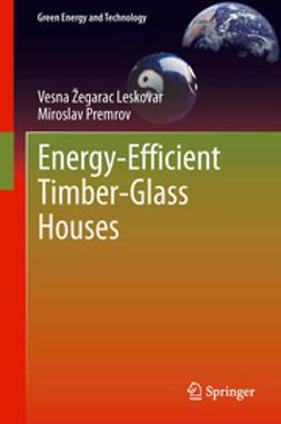Leskovar, Vesna Žegarac - Energy-Efficient Timber-Glass Houses, e-bok